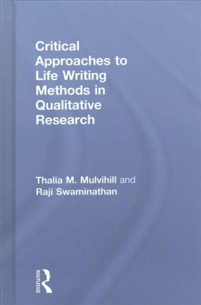 Critical approaches to life writing methods in qualitative research /