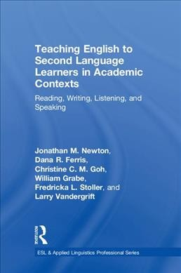 Teaching English to second language learners in academic contexts : : reading- writing- listening- and speaking