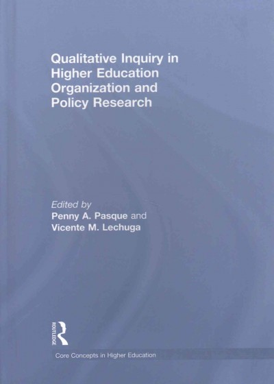 Qualitative inquiry in higher education organization and policy research /