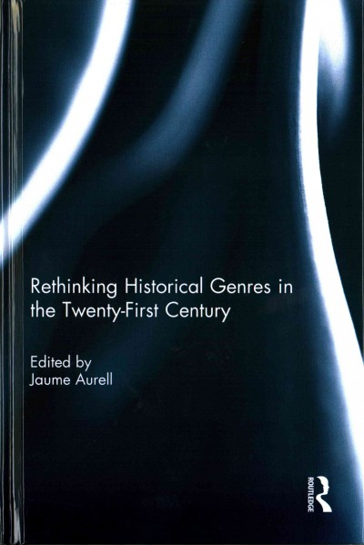 Rethinking historical genres in the twenty-first century /