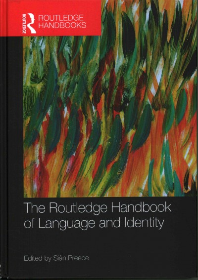 The Routledge handbook of language and identity /