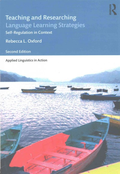Teaching and researching language learning strategies : self-regulation in context