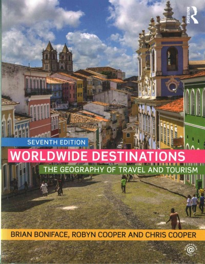 Worldwide destinations : the geography of travel and tourism