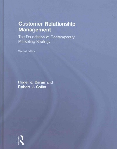 Customer relationship management : : the foundation of contemporary marketing strategy