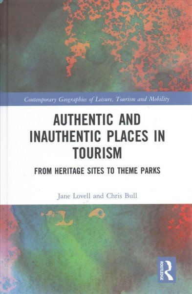 Authentic and inauthentic places in tourism : from heritage sites to theme parks