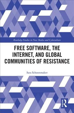 Free software, the internet, and global communities of resistance /
