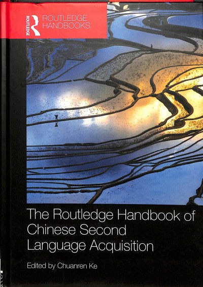 The Routledge handbook of Chinese second language acquisition /