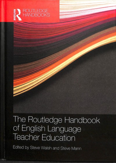 The Routledge Handbook of English Language Teacher Education