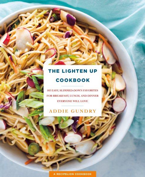 The Lighten Up Cookbook
