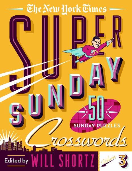 The New York Times Super Sunday Crosswords