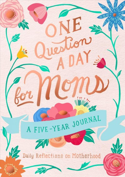 One Question a Day for Moms - Daily Reflections of Motherhood