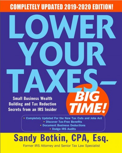 Lower your taxes -- big time! : : wealth-building- tax reduction secrets from an IRS insider