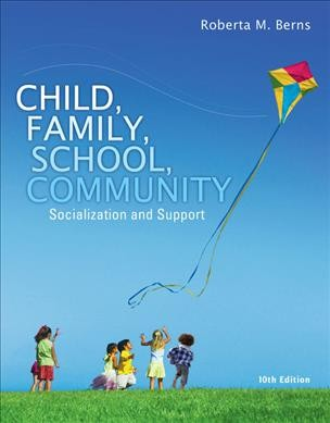 Child, family, school, community : socialization and support /