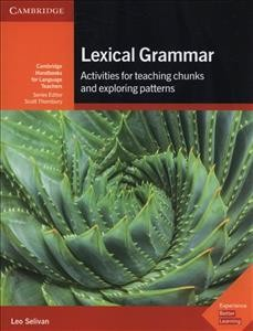 Lexical grammar : activities for teaching chunks and exploring patterns