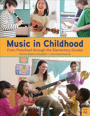 Music in childhood :  from preschool through the elementary grades /