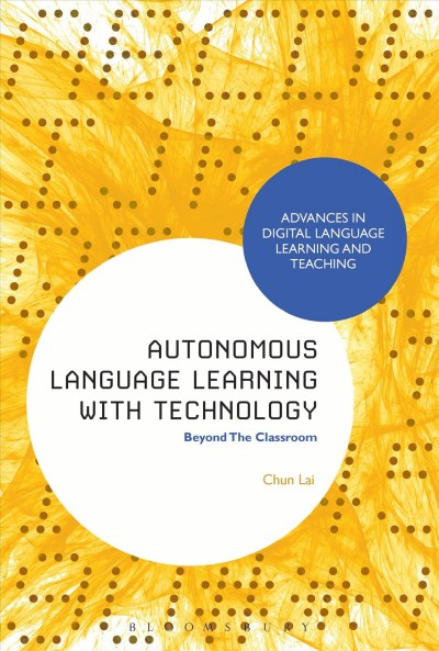 Autonomous language learning with technology : beyond the classroom