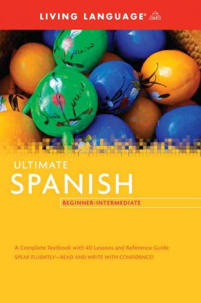 Living Language Ultimate Spanish Beginner-Intermediate