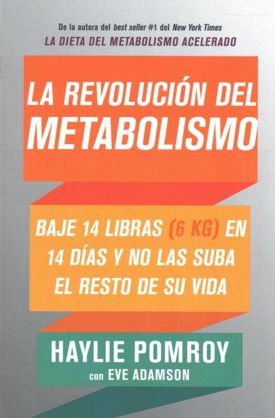 La Revoluci鏮 Del Metabolismo