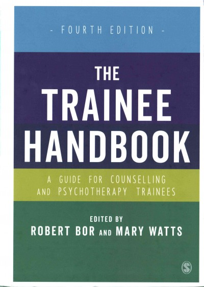 The trainee handbook :  a guide for counselling and psychotherapy trainees /