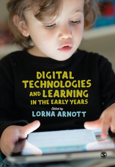 Digital technologies and learning in the early years /