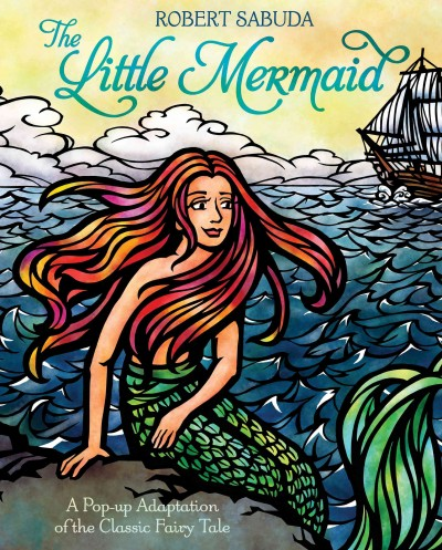The little mermaid : a pop-up adaptation of the classic fairy tale