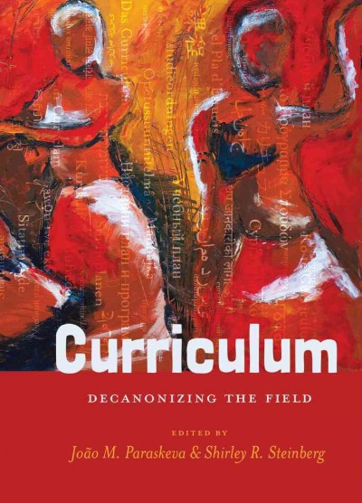 Curriculum :  decanonizing the field /