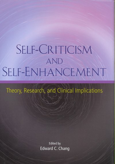 Self-criticism and self-enhancement :  theory, research, and clinical implications /