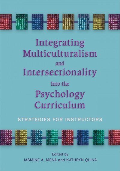 Integrating Multiculturalism and Intersectionality into the Psychology Curriculum