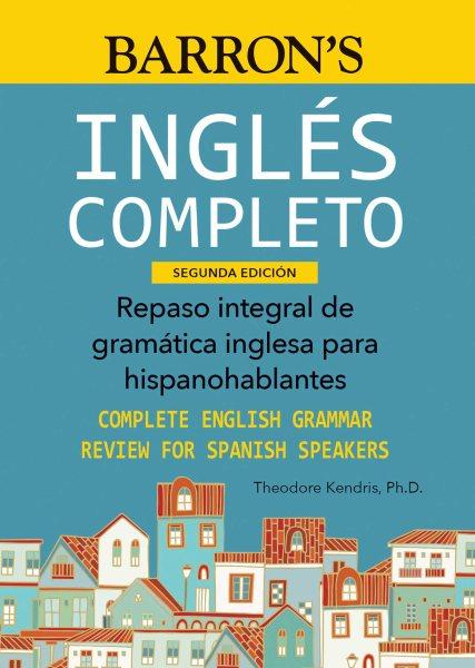 Ingles Completo - Repaso Integral De Gram嫢ica Inglesa Para Hispanohablantes