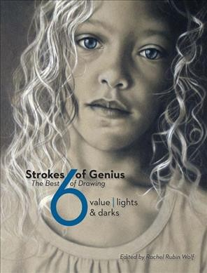 Strokes of genius:value- lights & darks-the best of drawing