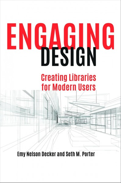 Engaging design : : creating libraries for modern users