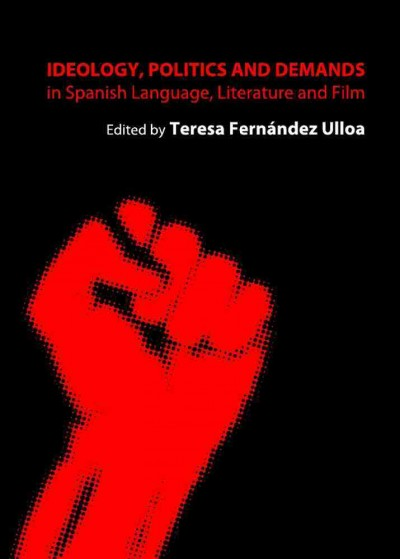 Ideology, politics and demands in Spanish language, literature and film