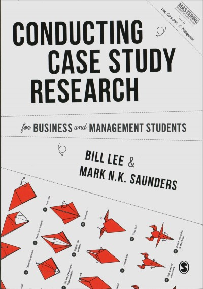 Conducting case study research : for business and management students