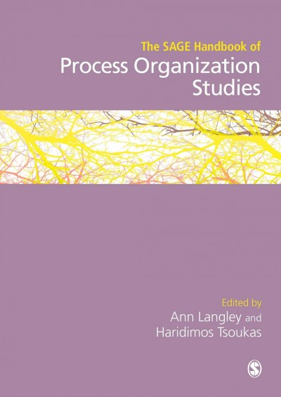 The SAGE handbook of process organization studies /