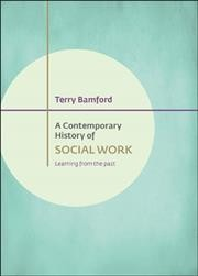 A contemporary history of social work : learning from the past