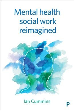 Mental Health Social Work Re-imagined