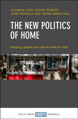 The New Politics of Home and Care