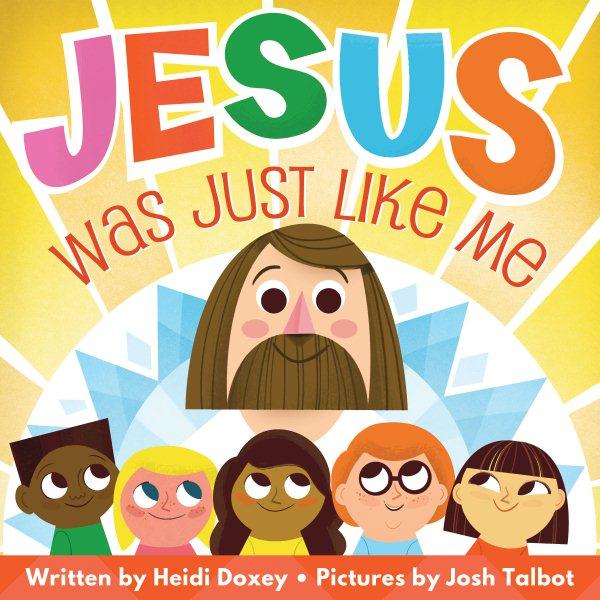 Jesus Was Just Like Me