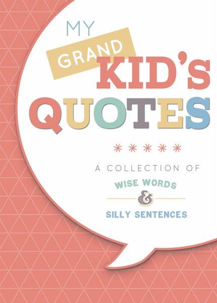 My Grandkid's Quotes
