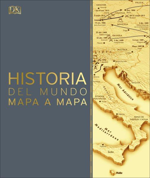 Historia del mundo mapa a mapa/ History of the World Map to Map