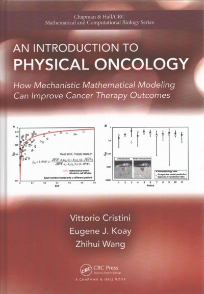 An introduction to physical oncology : how mechanistic mathematical modeling can improve cancer therapy outcomes