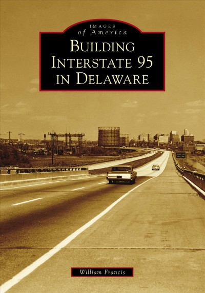 Building Interstate 95 in Delaware
