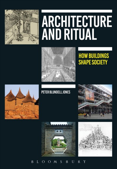 Architecture and ritual : : how buildings shape society