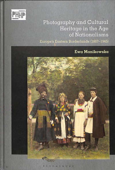 Photography and Cultural Heritage in the Age of Nationalisms