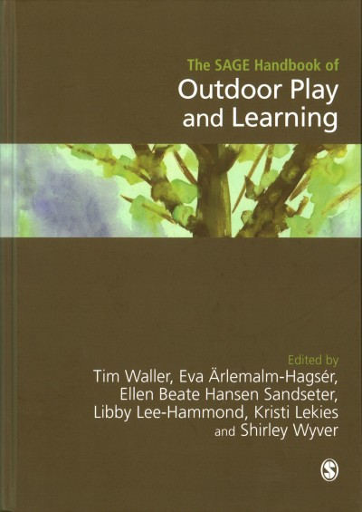 The Sage handbook of outdoor play and learning /