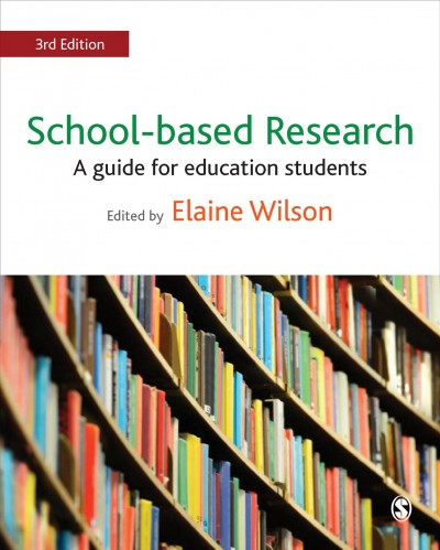 School-based research : a guide for education students /
