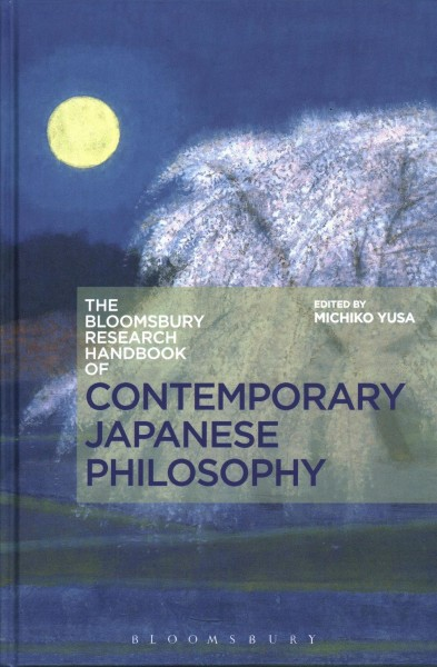The Bloomsbury research handbook of contemporary Japanese philosophy /