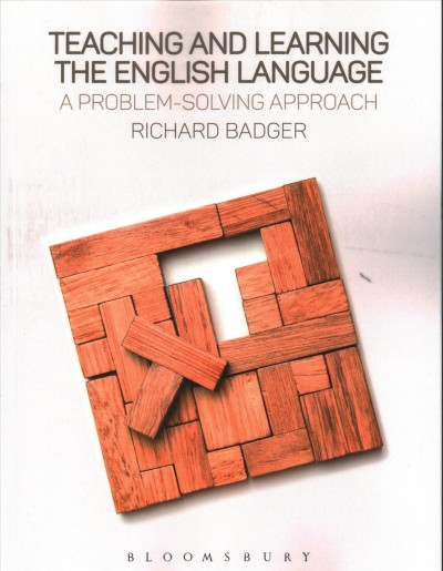 Teaching and learning the English language : : a problem-solving approach