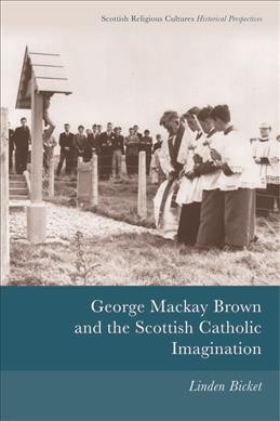 George Mackay Brown and the Scottish Catholic Imagination