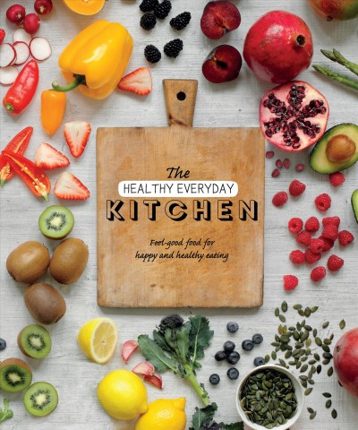 The Healthy Everyday Kitchen